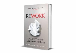 Book Review: Rework by Jason Fried and David Heinemeier Hansson