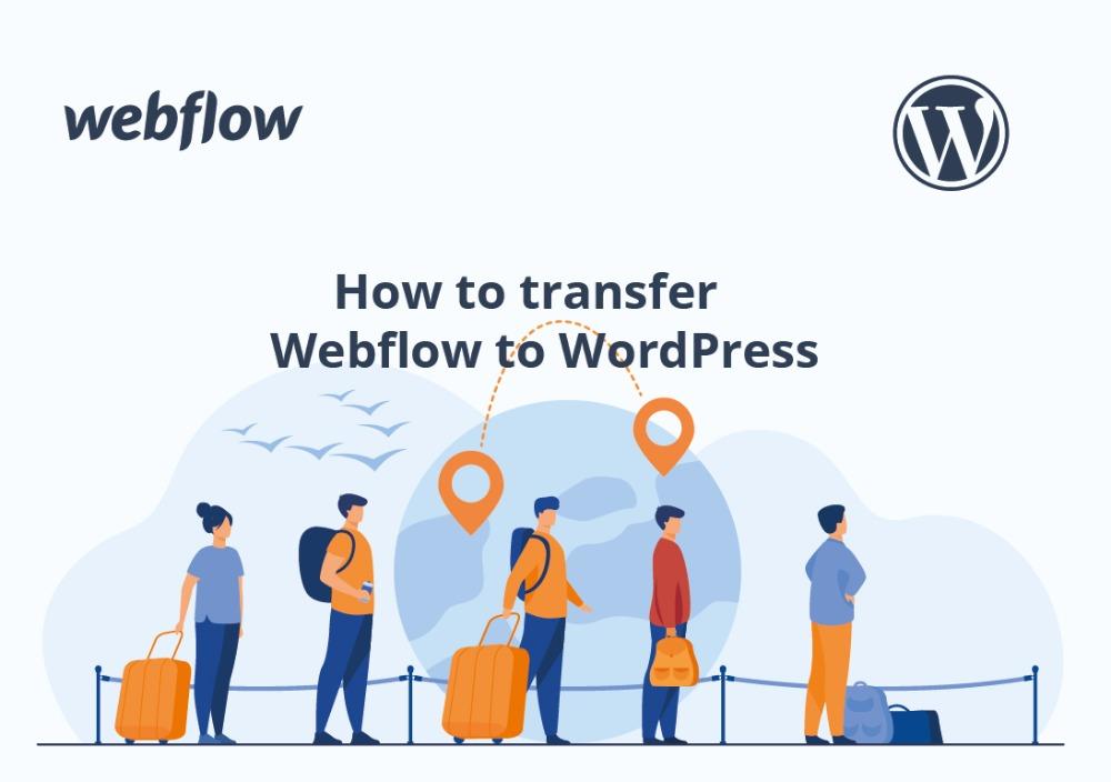 How to transfer Webflow to WordPress
